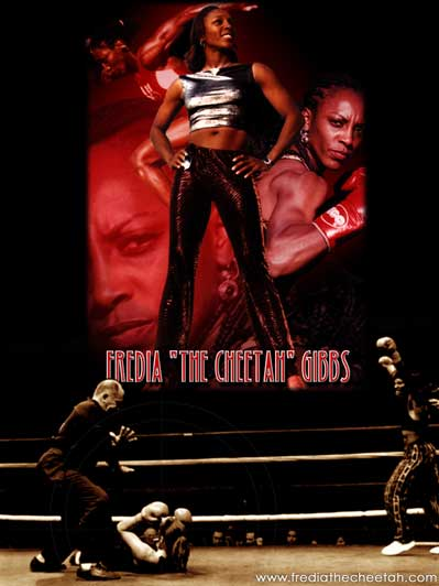 Welcome to the exciting world of Fredia The Cheetah Gibbs. Fredia the  cheetah Gibbs AKA the most dangerous woman in the world is a boxing legend.